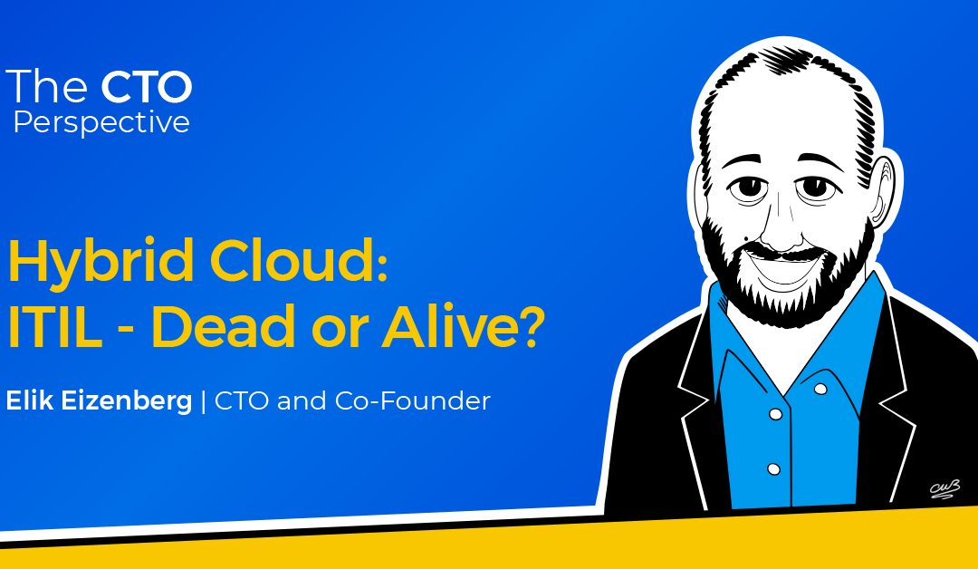Is ITIL Dead or Alive? Here's the CTO Perspective