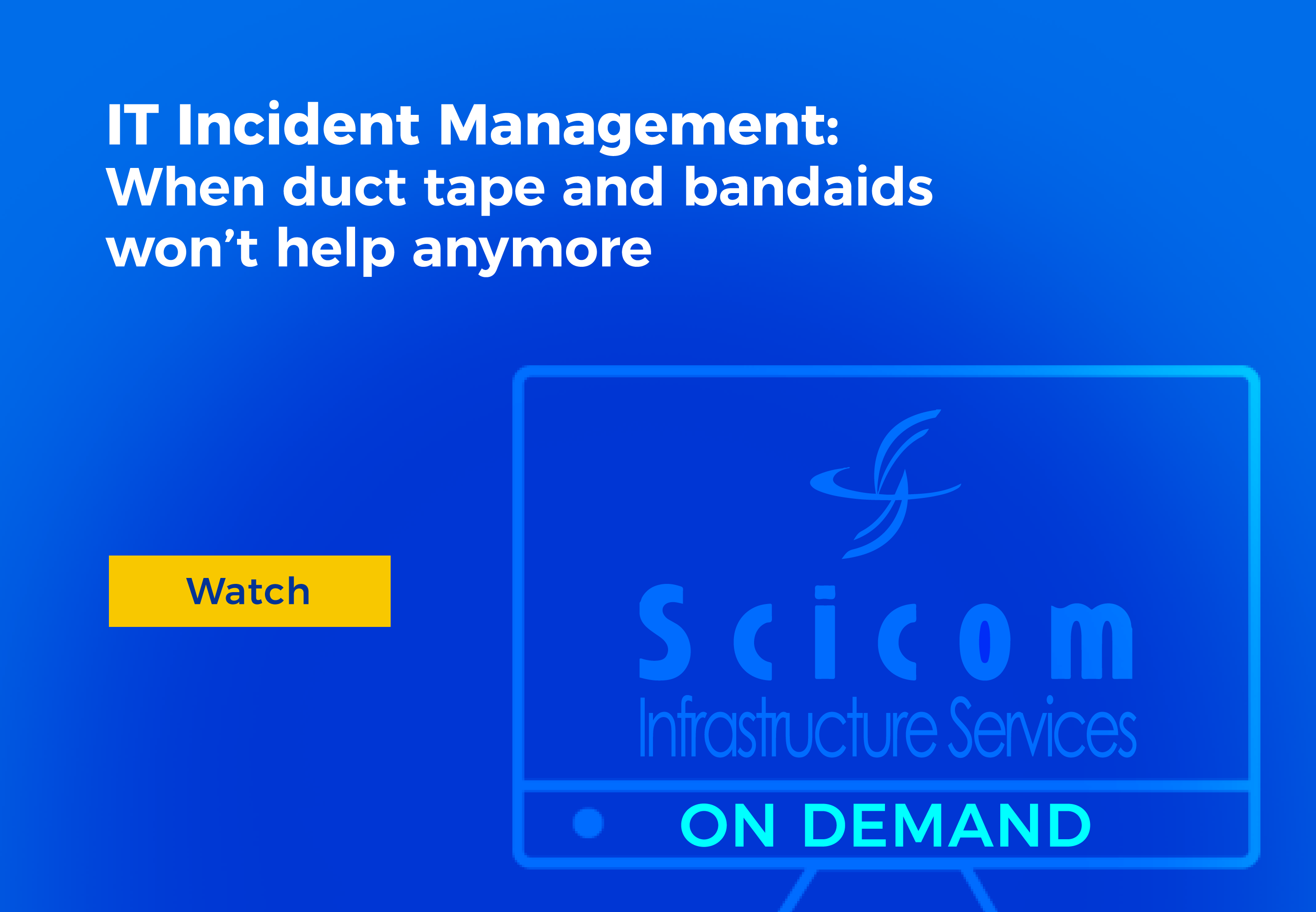 IT Incident Management - when duct tape and band-aids will no longer help